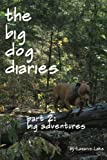 img - for Big Adventures: The Big Dog Diaries book / textbook / text book