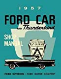 img - for 1957 FORD CARS FACTORY CARREPAIR SHOP & SERVICE MANUAL - INCLUDING Custom, Custom 300, Fairlane, Fairlane 500, Sunliner, station wagon, Ranchero (covers all repair except body), Courier, and Thunderbird book / textbook / text book