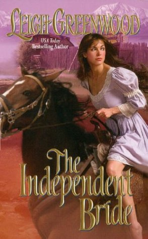The Independent Bride, LEIGH GREENWOOD