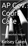 img - for AP Gov. Court Case: Homeworker Helper book / textbook / text book