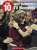 img - for The 10 Most Memorable TV Moments (10 (Franklin Watts)) book / textbook / text book