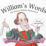 William's Words: The Story of William Shakespeare (Stories From History) (0750232773) by Ross, Stewart