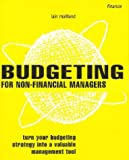 Budgeting for Non-Financial Managers: How to Master and Maintain Effective Budgets (Smarter Solutions)