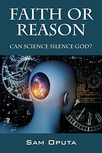 Faith or Reason: Can Science Silence God?