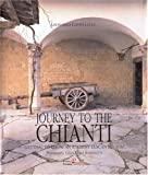 img - for Journey To The Chianti: Getting To Know An Ancient Tuscan Region book / textbook / text book