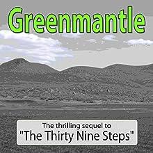 Greenmantle | Livre audio Auteur(s) : John Buchan Narrateur(s) : Felbrigg Napoleon Herriot