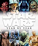 Star Wars Year by Year: A Visual Chronicle (0756657644) by Windham, Ryder