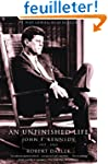 An Unfinished Life: John F. Kennedy,...