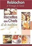 Reblochon & fromages de Savoie. : Rec...