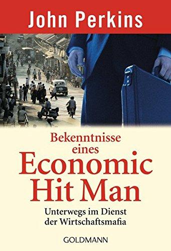 bekenntnisse-eines-economic-hit-man-unterwegs-im-dienst-der-wirtschaftsmafia