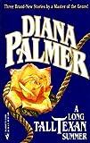 A Long Tall Texan Summer: Tom WalkerDrew MorrisJobe Dodd (0373218389) by Diana Palmer