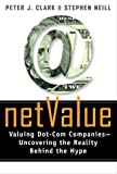 Net Value: Valuing Dot-Com Companies - Uncovering the Reality Behind the Hype (0814406041) by Clark, Peter J.