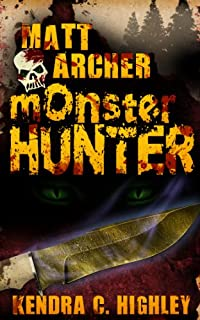 (FREE on 9/23) Matt Archer: Monster Hunter by Kendra C. Highley - http://eBooksHabit.com