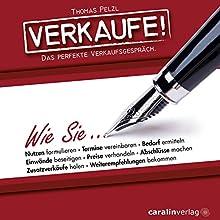 Verkaufe! Das perfekte Verkaufsgespräch Hörbuch von Thomas Pelzl Gesprochen von:  div.