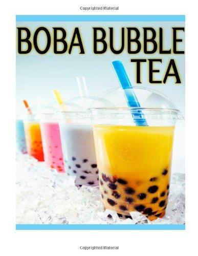 By Susan Hewsten Boba Bubble Tea: The Ultimate Recipe Guide