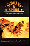 img - for Saddles and Spurs: The Pony Express Saga (Bison Book) book / textbook / text book