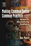 Making Common Sense Common Practice, Third Edition: Models for Manufacturing Excellence
