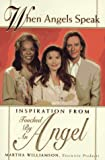 img - for When Angels Speak: Inspiration From Touched by an Angel book / textbook / text book