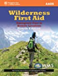 Wilderness First Aid: Emergency Care...