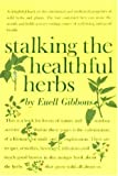 Stalking The Healthful Herbs (0911469060) by Euell Gibbons