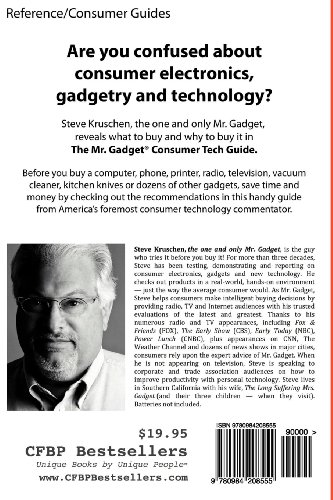 The Mr. Gadget® Consumer Tech Guide - Volume One: Electronics, Gadgetry & Technology: The One and Only Mr. Gadget Reveals What to Buy and Why to Buy It! (Volume 1)