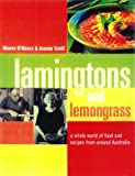 Lamingtons and Lemongrass: a Whole World of Food and recipes from Around Australia