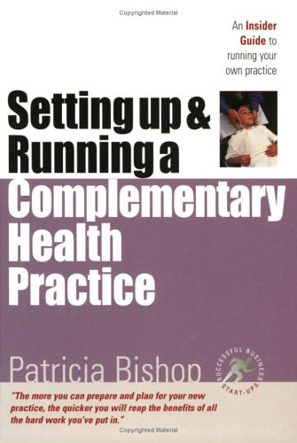 Starting Up and Running a Complementary Health Practice