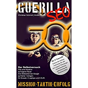 Guerilla SEO: Do It Yourself: Schritt-für-Schritt-Anleitung für alle mit eigener Homepage. Suchmas