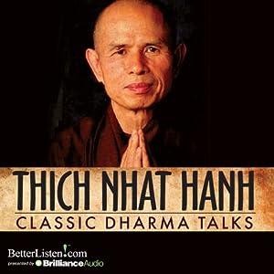 Classic Dharma Talks | [Thich Nhat Hanh]
