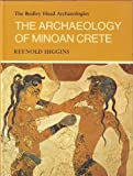 The Archaeology of Minoan Crete (Bodley Head Archaeology)