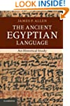 The Ancient Egyptian Language: An His...
