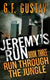 Run Through the Jungle (Jeremy's Run Book 3)