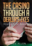 The Casino through a Dealers Eyes