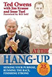 At The Hang-Up: Seeking Your Purpose, Running the Race, Finishing Strong (0988996448) by Ted Owens