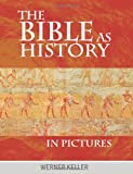 The Bible as History in Pictures (1607963795) by Keller, Werner