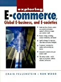 img - for Exploring e-Commerce, Global e-Business and e-Society by Craig Fellenstein (1999-12-13) book / textbook / text book