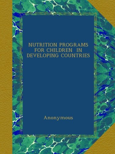 Nutrition Programs For Children In Developing Countries