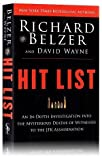 Hit List: HIT LIST: hitlist: An In-Depth Investigation into the Mysterious Deaths of Witnesses to the JFK Assassination by Richard Belzer and David Wayne (Apr 15, 2013)