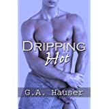 Dripping Hot Book 5 in the Action! Series ~ GA Hauser