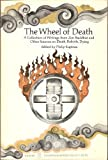The Wheel of Death:  A Collection of Writings from Zen Buddhist and Other Sources on Death, Rebirth, Dying (0060903775) by Kapleau, Philip