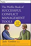 img - for The Pfeiffer Book of Successful Conflict Management Tools book / textbook / text book