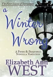 A Winter Wrong: A Pride and Prejudice Novella Variation (Seasons of Serendipity Book 1)