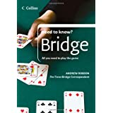 Bridge: All You Need to Play the Game (Collins Need to Know?)by Andrew Robson