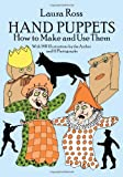 Hand Puppets: How to Make and Use Them