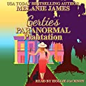 Gertie's Paranormal Plantation: A Paranormal Romantic Comedy (       UNABRIDGED) by Melanie James Narrated by Hollie Jackson