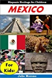 img - for Hispanic Books: Mexico for Kids - Cool Facts for Kids and Pictures About the History and Traditions of Mexico (Childrens Readers) book / textbook / text book