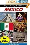 Mexico for Kids! - Hispanic Heritage...