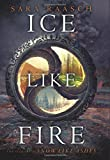 Ice Like Fire (Snow Like Ashes Series)