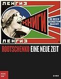 img - for Alexander Rodtschenko: Eine neue Zeit (German Edition) book / textbook / text book