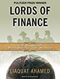 Lords of Finance: The Bankers Who Broke the World [MP3 AUDIO] [UNABRIDGED] (MP3 CD)